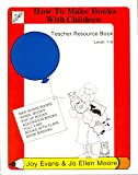 How to Make Books With Children 1-6 (Evan-Moore Writing Series) (1557990611) by Evans, Joy