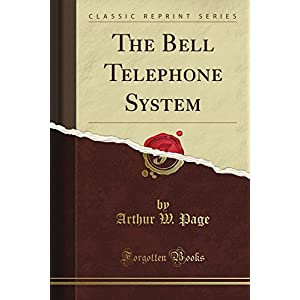 The Bell Telephone System (Classic Reprint)
