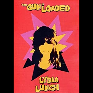 Lunch, Lydia - The Gun Is Loaded