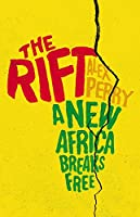 The Rift: A New Africa Breaks Free