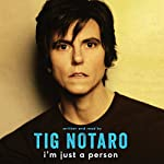 I'm Just a Person | Tig Notaro