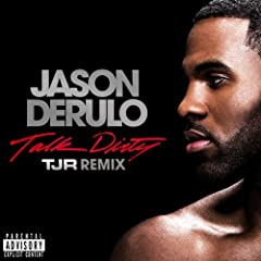 Talk Dirty (feat. 2 Chainz) [TJR Remix]