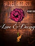 Love and Decay Boy Meets Girl: Season 1 (Love and Decay POV)