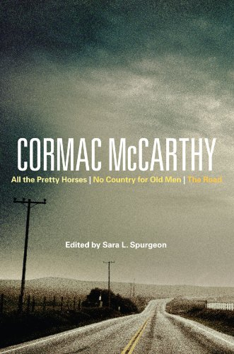 Cormac McCarthy: All the Pretty Horses, No Country for Old Men, the Road (Continuum Studies in Contemporary North American Fiction)