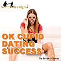OkCupid Dating Success: Attract & Seduce Girls Online Audiobook by Seventy Seven Narrated by Seventy Seven