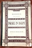 img - for Israel in Egypt: A sacred oratorio in vocal score composed in the year 1738 by G. F. Handel. Edited, and the pianoforte accompaniment arranged, by Felix Mendelssohn Bartholdy book / textbook / text book