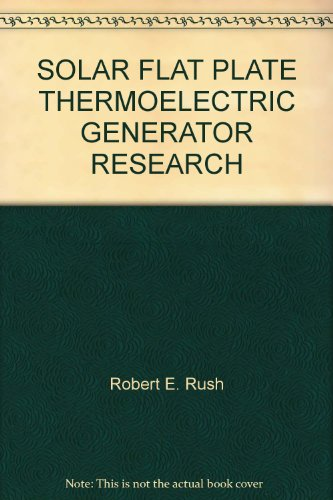 Solar Flat Plate Thermoelectric Generator Research