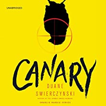 Canary (       UNABRIDGED) by Duane Swierczynski Narrated by George Bryant, Casey Holloway