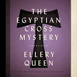 The Egyptian Cross Mystery: An Ellery Queen Mystery, Book 5 | [Ellery Queen]