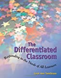 img - for The Differentiated Classroom: Responding to the Needs of All Learners book / textbook / text book