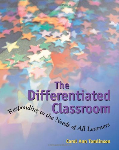 The Differentiated Classroom: Responding to the Needs of...