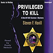 Privileged to Kill: An Undersheriff Bill Gastner Mystery #5 | Steven F. Havill