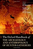 The Oxford Handbook of the Archaeology and Anthropology of Hunter-Gatherers (Oxford Handbooks)