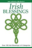 IRISH BLESSINGS - Over 100 Irish Blessings in 8 Categories