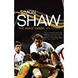 Simon Shaw: The Hard Yards: My Storyby Simon Shaw