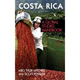 Costa Rica: A Global Studies Handbook (Global Studies: Latin America & the Caribbean) ~ Margaret T. Mitchell