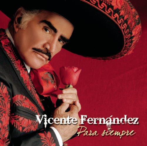 Vicente Fernandez - Para Síempre - Zortam Music