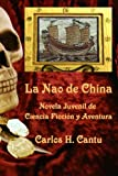 img - for La Nao de China: Novela Juvenil de Ciencia Ficcion y Aventura (Spanish Edition) book / textbook / text book