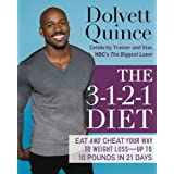 The 3-1-2-1 Diet: Eat and Cheat Your Way to Weight Loss--up to 10 Pounds in 21 Days ~ Dolvett Quince