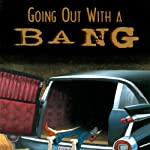 Going Out with a Bang: A Ladies Killing Circle Anthology | Joan Boswell,Barbara Fradkin