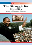 img - for The Struggle for Equality: Women and Monorities in America (American Saga) book / textbook / text book