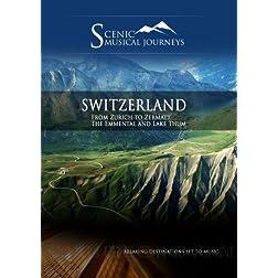 Naxos Scenic Musical Journeys Switzerland From Zurich to Zermatt, The Emmental and Lake Thum