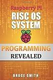 Mr Bruce Smith Raspberry Pi RISC OS System Programming Revealed