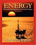img - for Energy: Physical, Environmental, and Social Impact (3rd Edition) 3rd (third) Edition by Aubrecht, Gordon J. [2005] book / textbook / text book