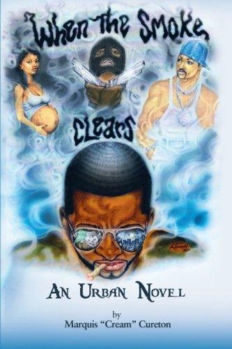 When The Smoke Clears: An Urban Novel