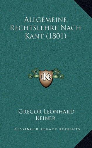 Allgemeine Rechtslehre Nach Kant (1801)