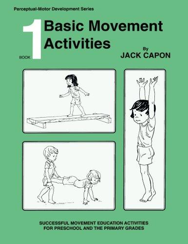 Basic Movement Activities: Book 1 (Perceptual-Motor Development Series) (Volume 1) (Jack Capon compare prices)