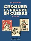 Croquer la France en guerre 1939-1945