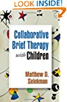 Collaborative Brief Therapy with Chil...