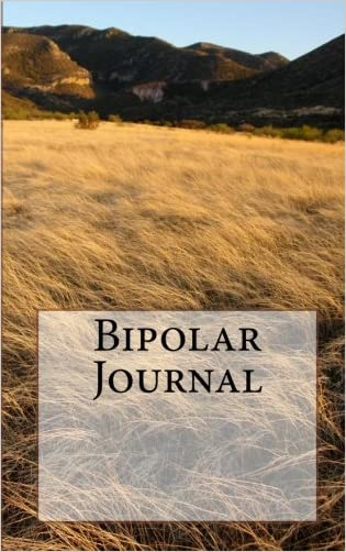 Bipolar Journal: A Monthly Journal for Managing Life with Bipolar Disorder