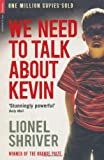 Lionel Shriver We Need To Talk About Kevin (Serpent's Tail Classics)