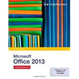 New Perspectives on Microsoft Office 2013, First Course by Ann Shaffer, Patrick Carey, June Jamrich Parsons and Dan Oja  (May 15, 2013) - Abridged