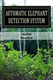 img - for Automatic Elephant Detection System book / textbook / text book