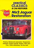 Jaguar Mark Two Restoration (Practical classics & car restoration)