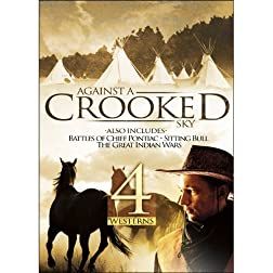 Against a Crooked Sky / Battles of Chief Pontiac / Sitting Bull / The Great Indian Wars