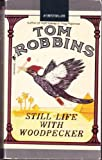 Still Life with: Woodpecker (0553270931) by Tom Robbins