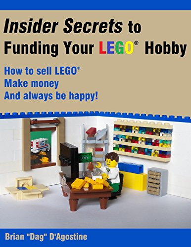 Insider Secrets to Funding Your LEGO Hobby: How to sell LEGO, make money, and always be happy! PDF