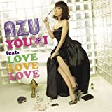 YOU & I feat. LOVE LOVE LOVE♪AZU