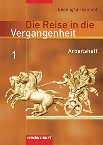 Die Reise in die Vergangenheit - Ausgabe 2006: Die Reise in die Vergangenheit 5 / 6. Arbeitsheft. Berlin, Brandenburg, Sachsen-Anhalt, Thüringen