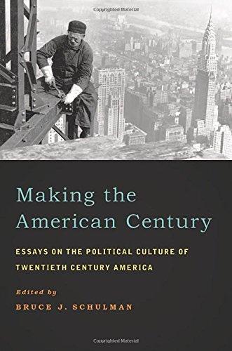 making-the-american-century-essays-on-the-political-culture-of-twentieth-century-america