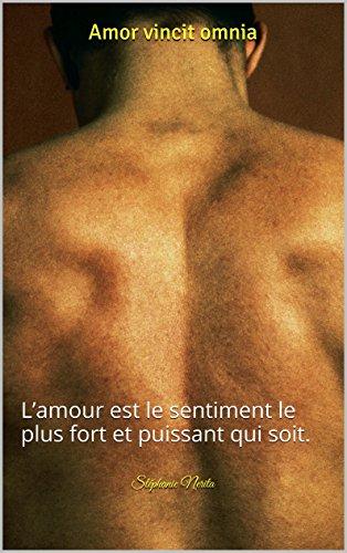 Couverture du livre Amor vincit omnia: L'amour est le sentiment le plus fort et puissant qui soit.