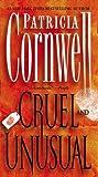 Cruel and Unusual (Kay Scarpetta Mysteries)