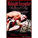 Midnight Encounter: Seduced By A Vampireby Elixa Everett