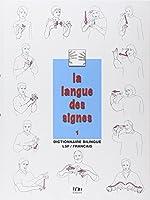 La langue des signes: Introduction à l'histoire et à la grammaire de la langue des signes. Entre les mains des sourds (Tome 1)