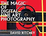 The Magic of Digital Fine Art Photography