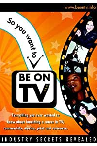 So You Want to Be on TV